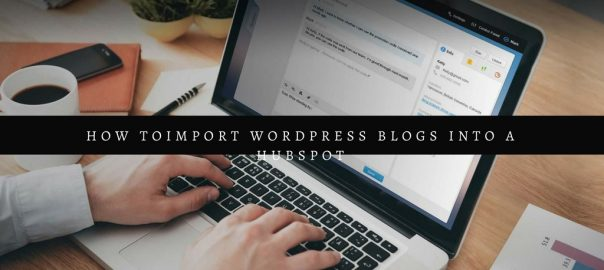 How to Import WordPress Blogs into HubSpot1
