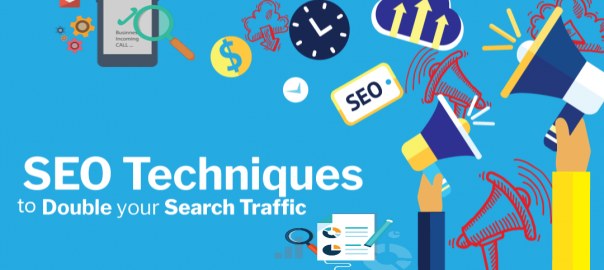 SEO techniques TO DOUBLE YOUR SEARCH TRAFFIC