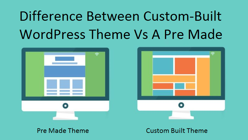 Custom-Built WordPress Theme Vs A Pre Made