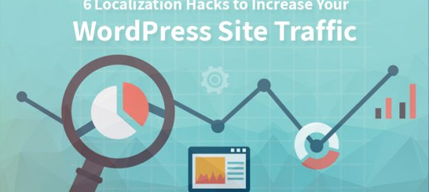 6 Localization Hacks to Increase Your WordPress Site Traffic
