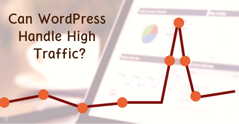 Can WordPress Handle High Traffic