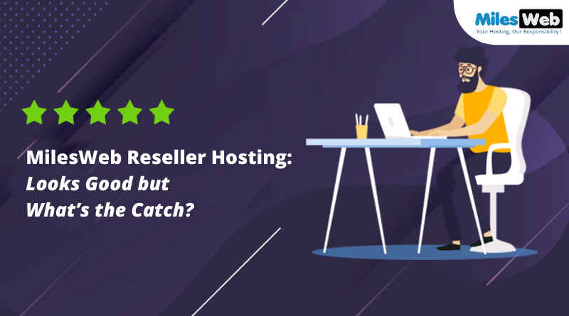 MilesWeb Reseller Hosting Looks Good but Whats the Catch